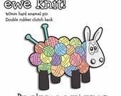 PRE-ORDER*, Ewe knit!, Enamel pin, Sheep pin, Knitters gift, Crochet gift, lapel pin, funny badge, cute badge, Knitting, Yarn, Sheep gift