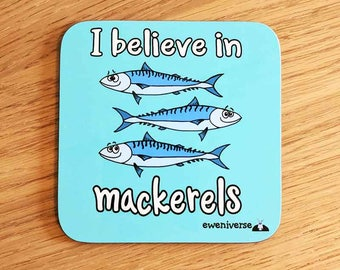 I believe in mackerels coaster, Fun gift, Fish puns, funny mat, fish gift, pun coaster, cute drinks mat, fun homeware, Fishing gifts