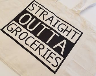 Straight Outta Groceries Cotton Tote Bag, Large Reusable Market Tote Bag, Funny Grocery Tote, Custom Tote, Graphic Print Tote Bag