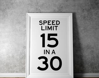 Sam Hunt - Country Music 'Body Like a Back Road' Lyric Print - 15 in a 30 Speed Limit Sign 2