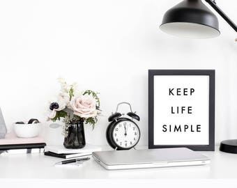 Keep Life Simple Poster - Motivational Quote Print Inspirational Saying Typographic Minimalist Digital Printable Black & White Text Design