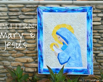 Mary and Jesus: A Mother and Child Christian Nativity Christmas Quilt Pattern