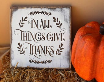 In all things give thanks hand painted wood sign Thanksgiving decor