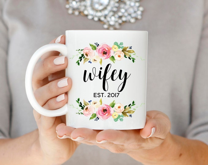 Wifey Mug, Wifey Est. Mug, Wifey Established Mug, Engagement Gift, Wedding Gift, Gift for Bride, Newlywed Gift, Floral Wifey Coffee Mug