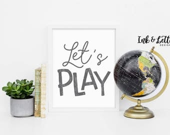Printable Playroom Decor - Let's Play Print - Playroom Wall Art - Wall Art for Playroom - Gray Nursery Decor - Instant Download - 8x10
