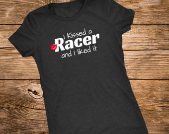 Dirt Track Racing, Racing Shirt, Quote, Racing Shirts for Women, I Kissed A Racer and I Liked It, Racing Apparel, Race Wife, Race Girlfriend