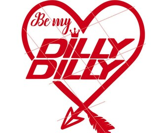 Be my valentine design svg, Dilly dilly is my valentine design, valentine's day design, valentine's day svg, dilly dilly svg, love svg