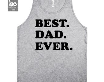 Best Dad Ever Shirt,T-Shirt Or Tank Top,Dad Gift,Gift for Him,Funny Shirts,Humor Shirt,Anniversary Gift, Dad Shirt,Dad Tank Top,Dad,Shirt