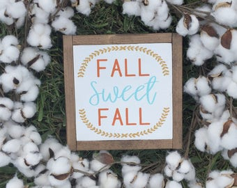 Fall Sweet Fall - Wood Sign - Fall Decor