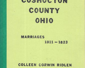 Coshocton County Ohio Marriages 1811-1823 By Colleen Corwin Ridlen Paperback