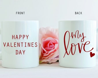 Happy Valentines Day My Love Coffee Mug, Valentines Day Mug, Love Coffee Mug