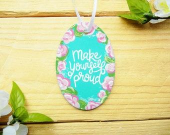 Inspirational quote etsy make yourself proud inspirational quote car charm moving away gift rearview mirror dangler solutioingenieria Choice Image