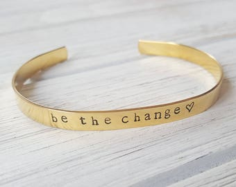 Be the Change Hand Stamped Bracelet Mindfulness Gift Be the Change You Wish to See in the World Quote Inspirational Gift Mindfulness Jewelry