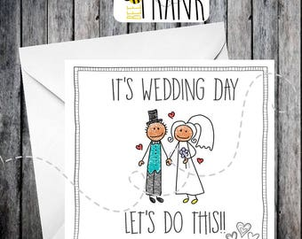 Funny wedding day card. Sarcastic, banter, humour, it's wedding day.....let's do this!