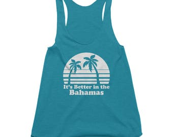 Cruise Shirts - Palm Tree Shirt - Spring Break Tank - Caribbean - Bahamas - It's Better in the Bahamas - Vacation Tanks - Beach Cover Up