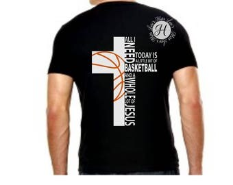 Basketball All i need is Basketball and a whole lot of Jesus cross  SVG  Cut file  Cricut explore file  t-shirt design