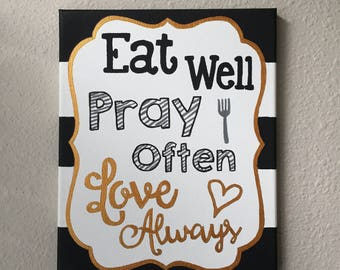 Eat Well, Pray Often, Love Always Black and Gold Canvas