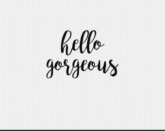 hello gorgeous svg dxf file instant download silhouette cameo cricut clip art commercial use