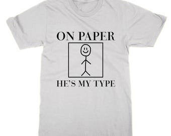 On Paper He's My Type Love Island t-shirt funny reality tv show quote