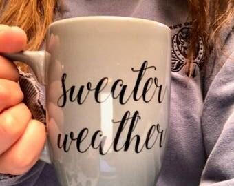 Sweater Weather - Sweater Weather Mug - Fall Mug