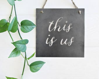 This Is Us Metal Sign  |  metal wall quote farmhouse sign modern home decor gift for mom