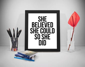 She Believed She Could So She Did Quote, Positive Saying Print, Room Decor, Home Decor, Home Art, She Believed Poster
