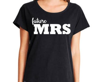 Future Mrs Shirt- Bride to Be Shirt - Bride to Be Gift - Engagement Announcment Idea - Engagement Gift - Engagement - Engagement Present