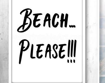 Beach Please Printable Art Decor Office Wall House