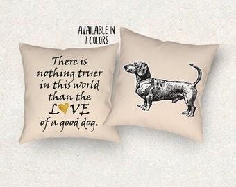 Dachshund dog cushion. Dachshund pillow. Dog pillow. Dog lover gift. Dog sofa cushion. Dog cushion quote. Wiener dog. 18x18 Throw pillow.
