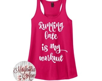 Running Late Is My Workout, Gym, Workout, Fitness, Women's Racerback Tank Top in 9 Colors in Sizes Small-4X, Plus Size
