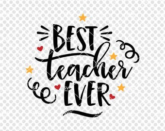 Best teacher ever svg, teacher SVG, school SVG, Digital cut file, teacher cut file, teach svg, love svg, inspire svg, commercial use OK