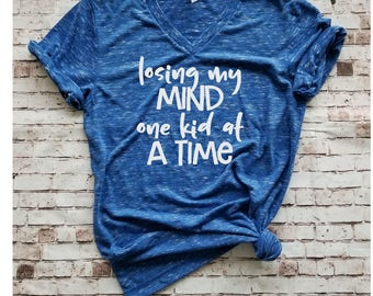 Losing my mind one kid at a time funny Mom Shirt, Motherhood Shirt, Mom Life Shirt, Graphic Tee, Mama Shirt for Boy Mom,  Girl Mom