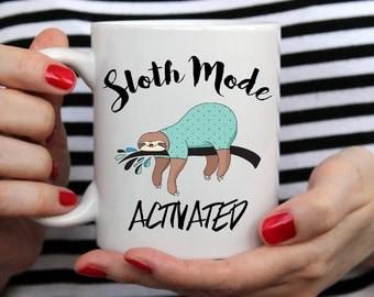 Sloth Coffee Mug - Sloth Coffee Cup - Sloth Mug - Funny Sloth Mug - Cute Sloth Mugs - Sloth Mode - Sloth Gift - Give for Her - Animal Mug