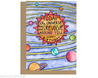 Today the Universe Really Does Revolve Around You, Funny Birthday Card, Birthday Husband, Birthday Wife, Birthday Daughter, Birthday Son