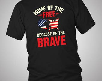 Home Of The Free Because Of The Brave Independence Day 4th July T-Shirt