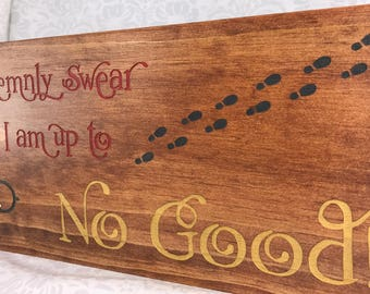 Harry Potter Wood Sign - I Solemnly Swear I am Up to No Good - Marauders Map - Wormtail, Padfoot, Moony Prongs - Wood Sign