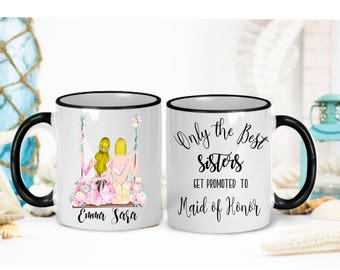Only The Best Sisters Get Promoted To Maid Of Honor, Bridesmaid Gift, Maid Of Honor Gift, Bridesmaid Cup, Sister Mug. Matron Of Honor Gift