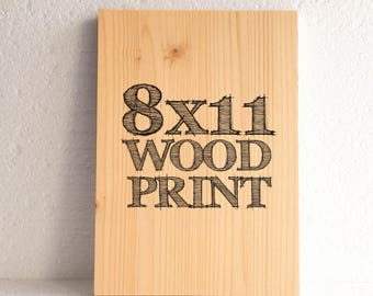 8x11 wood print - get your wood sign shipped to your home!