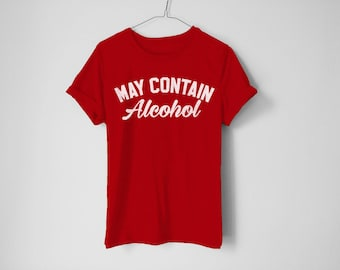 May Countain Alcohol Shirt - Drinking Shirt - Country Music Shirt - Drinking Shirt - Funny Party Shirt - Party Shirt - Gift For Her