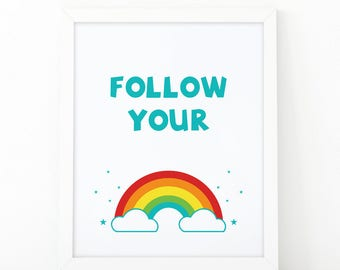 Follow your rainbow, Rainbow print, inspirational quote, Nursery print, Instant Download, Kids wall art, printable art, Rainbow Wall Art