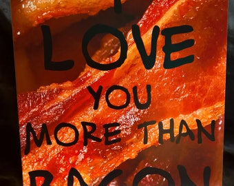 More Than Bacon - Funny Valentine Card