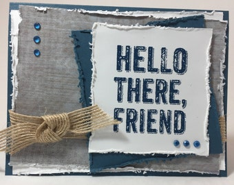 Hello There, Friend Greeting Card, Handmade, Hand Crafted