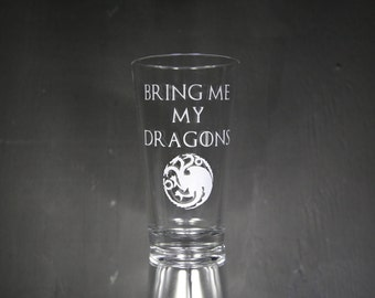 Bring Me My Dragons Etched Glass, Personalized Glass, Custom Gift, Game Of Thrones, Khaleesi, Daenerys Targaryen.