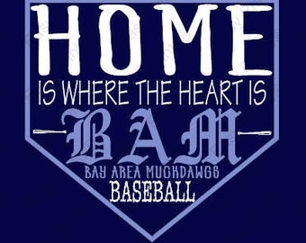 Home is where the heart is BAM Baseball
