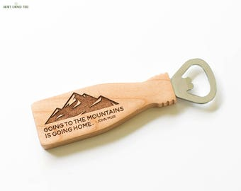 Gifts for Men, Bottle Opener with John Muir Quote, Outdoors, Beer Gifts, Mountain Man, Gift for Husband, Guy Friend, Dudes, Maple, Camper