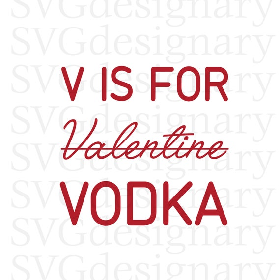 v is for valentine vodka valentines day heart be mine drinking party funny t shirt shirt womens wine svg png download from svgdesignary on etsy - Valentines Vodka
