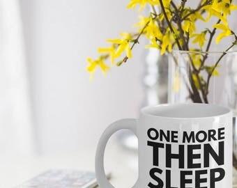 "Gamers Mug 'One More Then Sleep Gaming Coffee Mug"" Video Gamer Mug That Makes A Great Gift Idea"