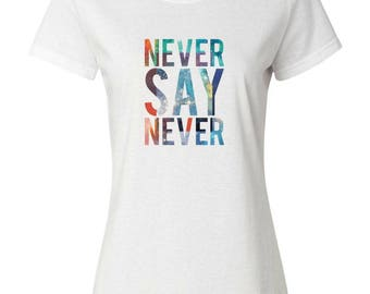 Never Say Never Printed Tee