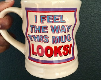 Humorous Coffee Mug / Funny coffee mug / Humorous Papel Mug