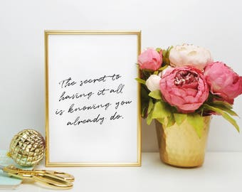 The Secret To Having It All Is Knowing You Already Do Quote Print - Printable Art | Bedroom Decor | Typography Print | Quote Art